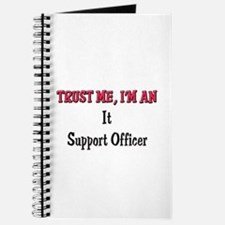 Trust Me I'm an It Support Officer Journal