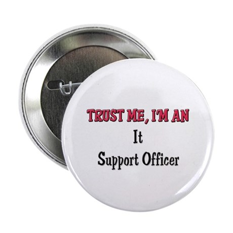 """Trust Me I'm an It Support Officer 2.25"""" Button"""