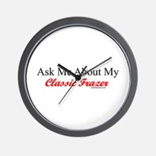 """""""Ask About My Frazer"""" Wall Clock"""