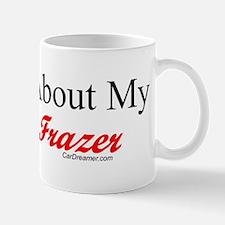 """Ask About My Frazer"" Small Small Mug"