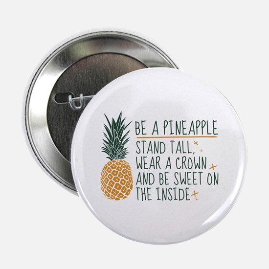 "Be A Pineapple 2.25"" Button"