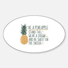 Be A Pineapple Sticker (Oval)