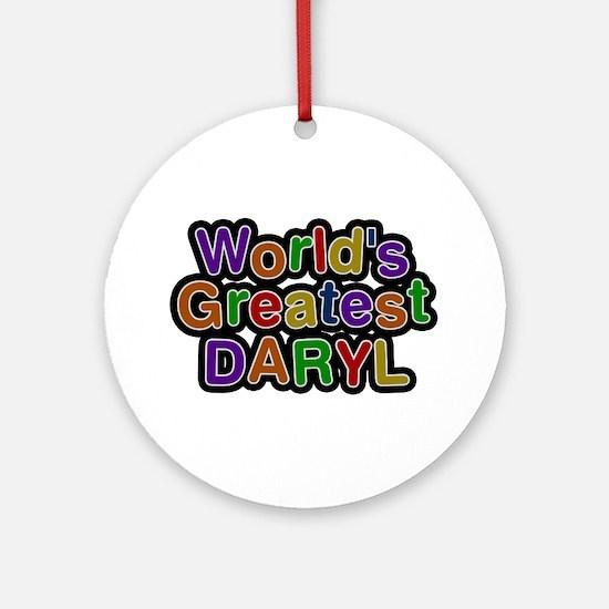 World's Greatest Daryl Round Ornament