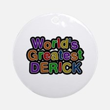 World's Greatest Derick Round Ornament