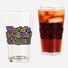 Worlds Greatest Cassie Drinking Glass