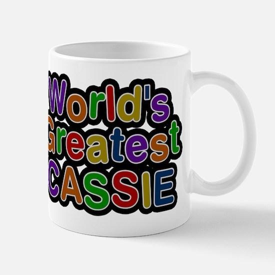Worlds Greatest Cassie Mugs