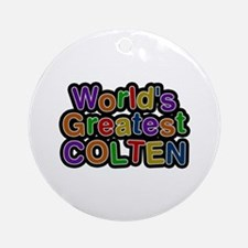 World's Greatest Colten Round Ornament