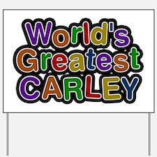 World's Greatest Carley Yard Sign