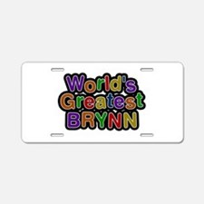 World's Greatest Brynn Aluminum License Plate