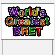 World's Greatest Bret Yard Sign