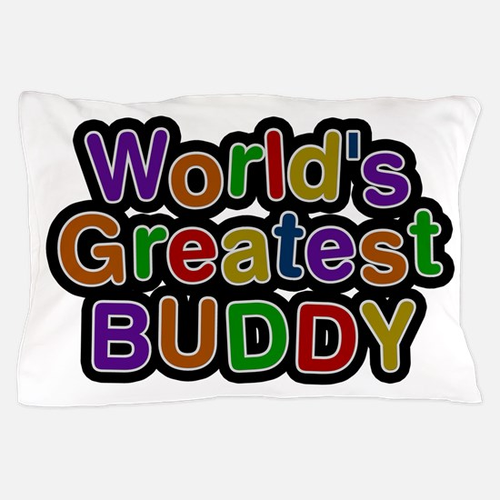 World's Greatest Buddy Pillow Case