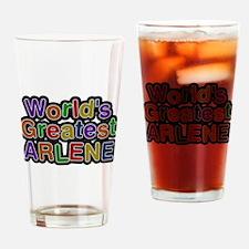 Worlds Greatest Arlene Drinking Glass
