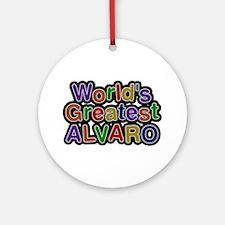 World's Greatest Alvaro Round Ornament