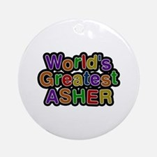 World's Greatest Asher Round Ornament