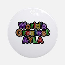 World's Greatest Ayla Round Ornament