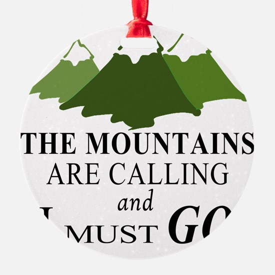 The Mountains are Calling Ornament