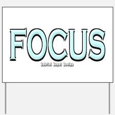 Focus Yard Sign