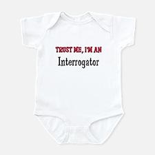 Trust Me I'm an Interrogator Infant Bodysuit