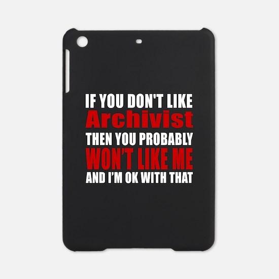 You Do Not Like Archivist iPad Mini Case