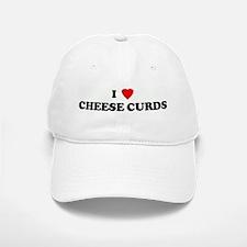 I Love CHEESE CURDS Baseball Baseball Cap
