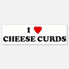 I Love CHEESE CURDS Bumper Bumper Bumper Sticker