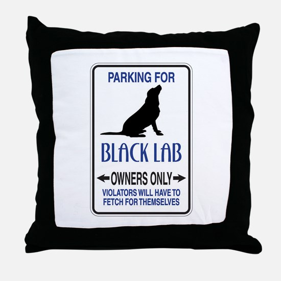 Parking for Black Lab Dog Only Throw Pillow