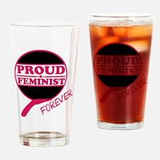 Proud Feminist Ever Drinking Glass