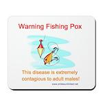Fishing Pox Mousepad