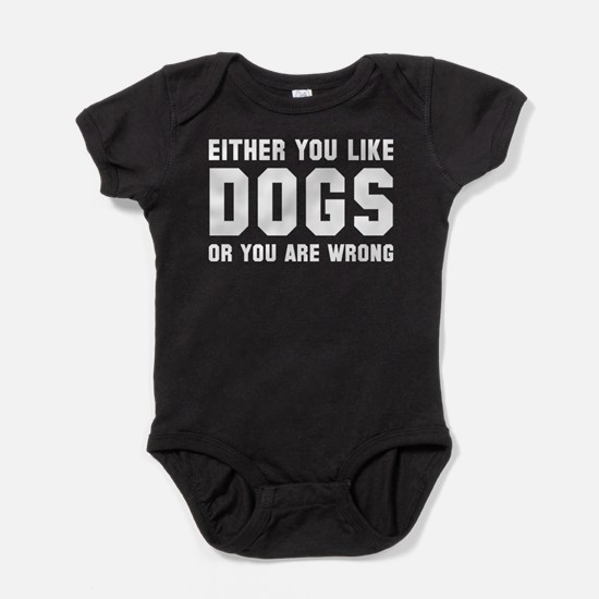 Either You Like Dogs Body Suit