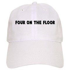 Four on the floor Baseball Cap