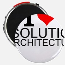 I Love Solution Architecture Magnets