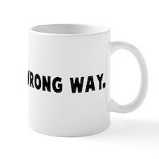 Going the wrong way Mug