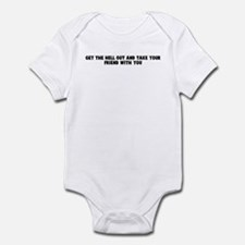 Get the hell out and take you Infant Bodysuit