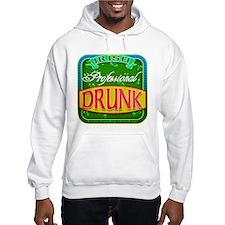 professional drunk Hoodie