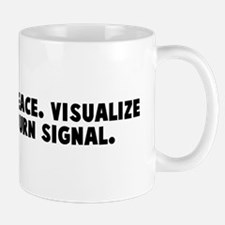 Forget world peace Visualize  Mug