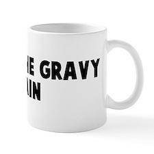 Get on the gravy train Mug