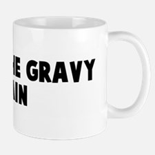 Get on the gravy train Mug