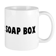 Get on her soap box Mug