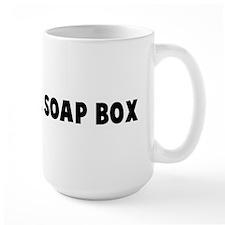 Get on her soap box Mug