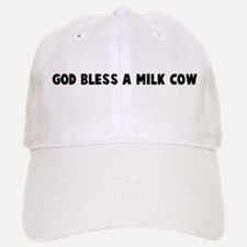 God bless a milk cow Baseball Baseball Cap