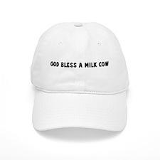 God bless a milk cow Baseball Cap
