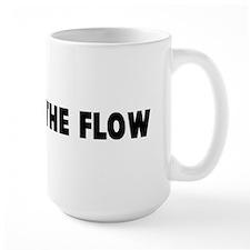 Go with the flow Mug