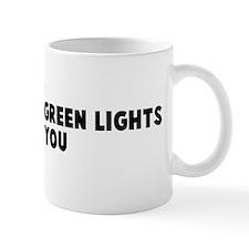 Go where the green lights lea Mug