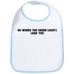 Go where the green lights lea Bib