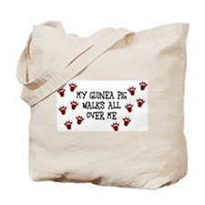 My Guinea Pig Walks All Over Me Tote Bag