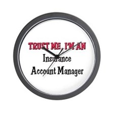 Trust Me I'm an Insurance Account Manager Wall Clo