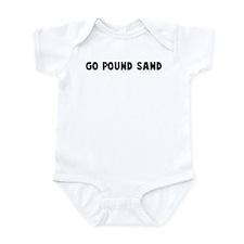 Go pound sand Infant Bodysuit