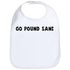 Go pound sand Bib