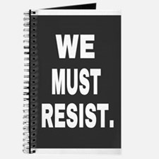 WE MUST RESIST. Journal