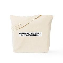 Guns do not kill people posta Tote Bag